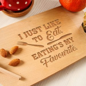 Tocător clasic personalizat – I just like to eat, eating's my favourite